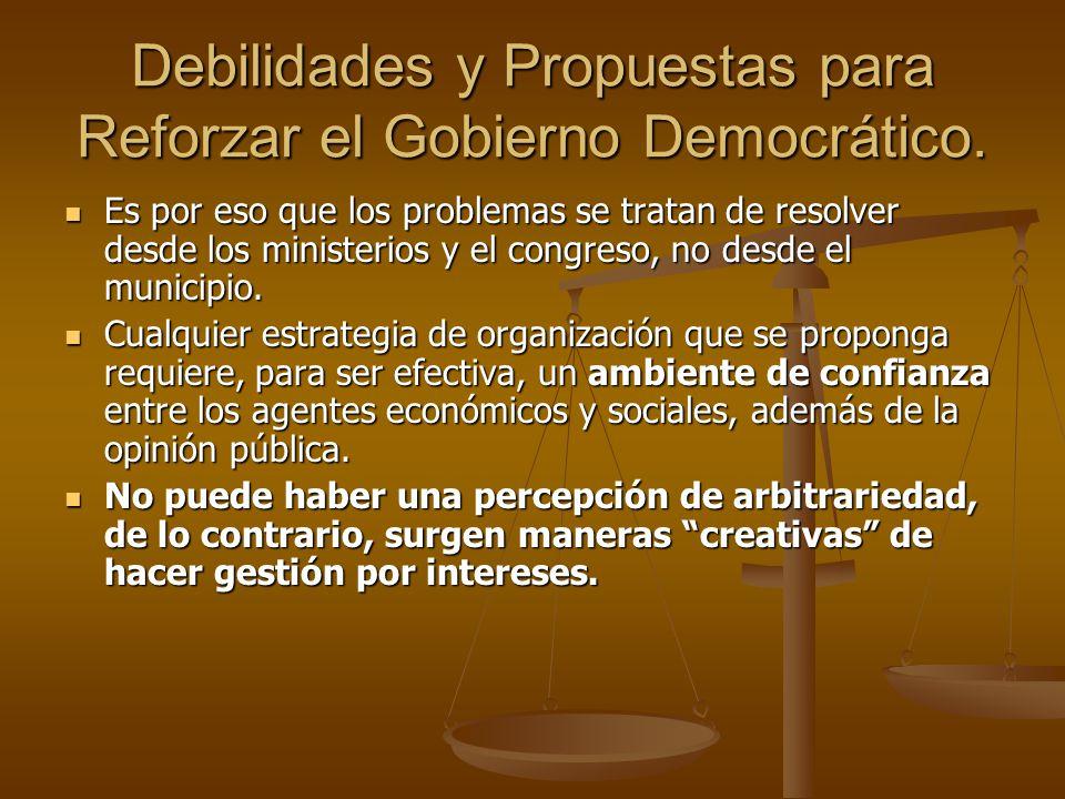 Debilidades y Propuestas para Reforzar el Gobierno Democrático. Es por eso que los problemas se tratan de resolver desde los ministerios y el congreso