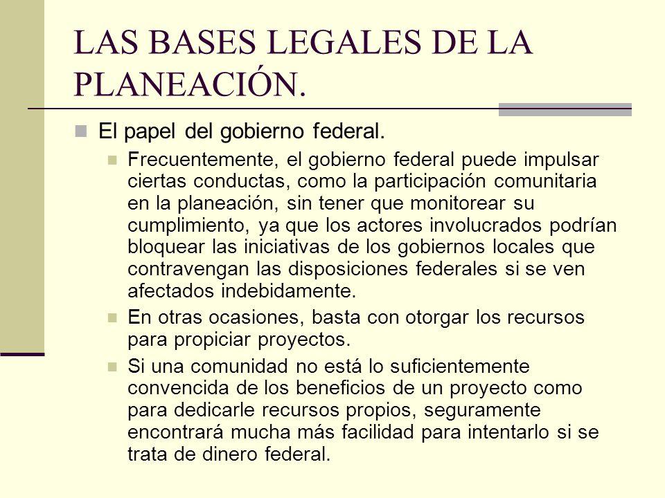 LAS BASES LEGALES DE LA PLANEACIÓN.El papel del gobierno federal.