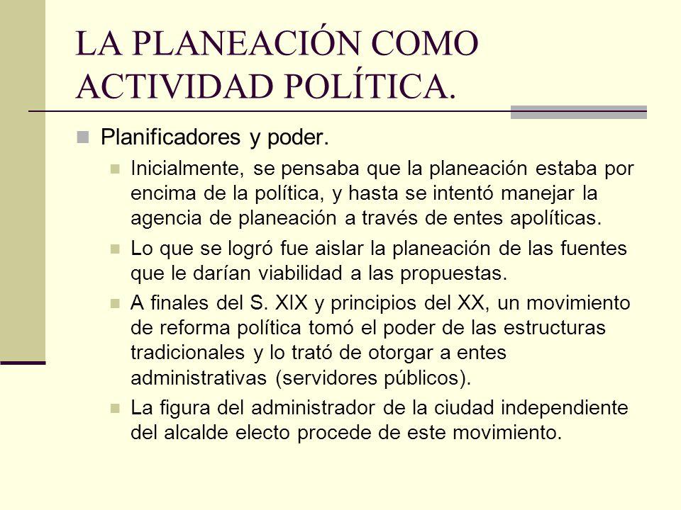 LA PLANEACIÓN COMO ACTIVIDAD POLÍTICA.Planificadores y poder.