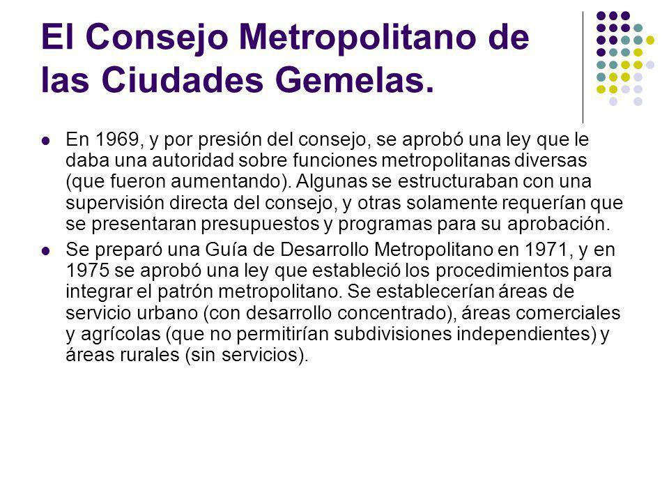El Consejo Metropolitano de las Ciudades Gemelas. En 1969, y por presión del consejo, se aprobó una ley que le daba una autoridad sobre funciones metr