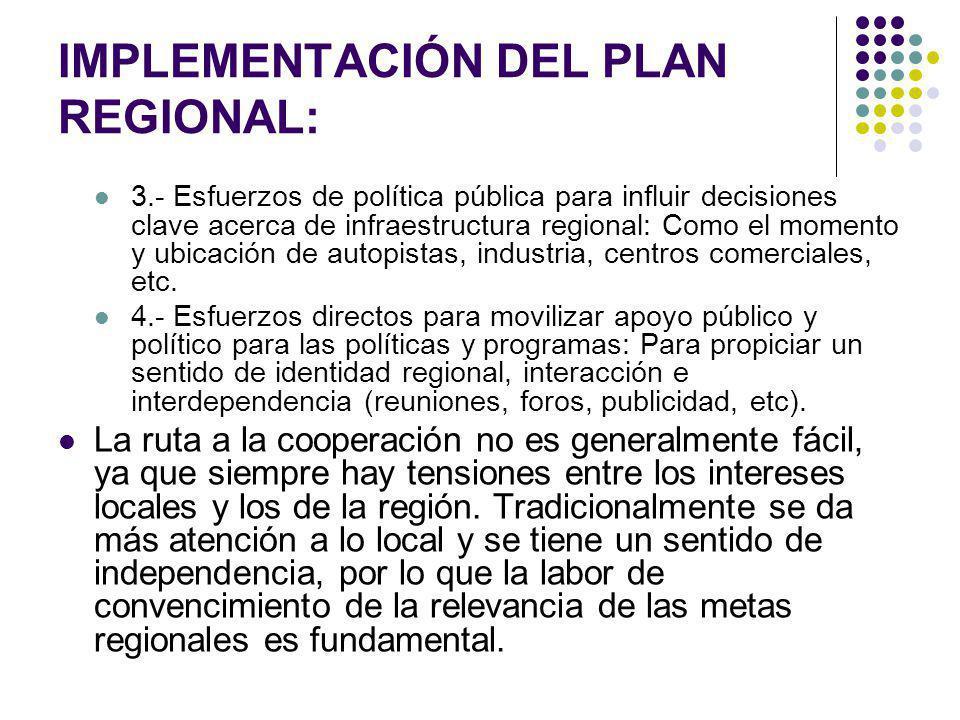 IMPLEMENTACIÓN DEL PLAN REGIONAL: Esto se complica si se considera que los costos y los beneficios de los planes de alcance regional se distribuyen de una manera dispar.