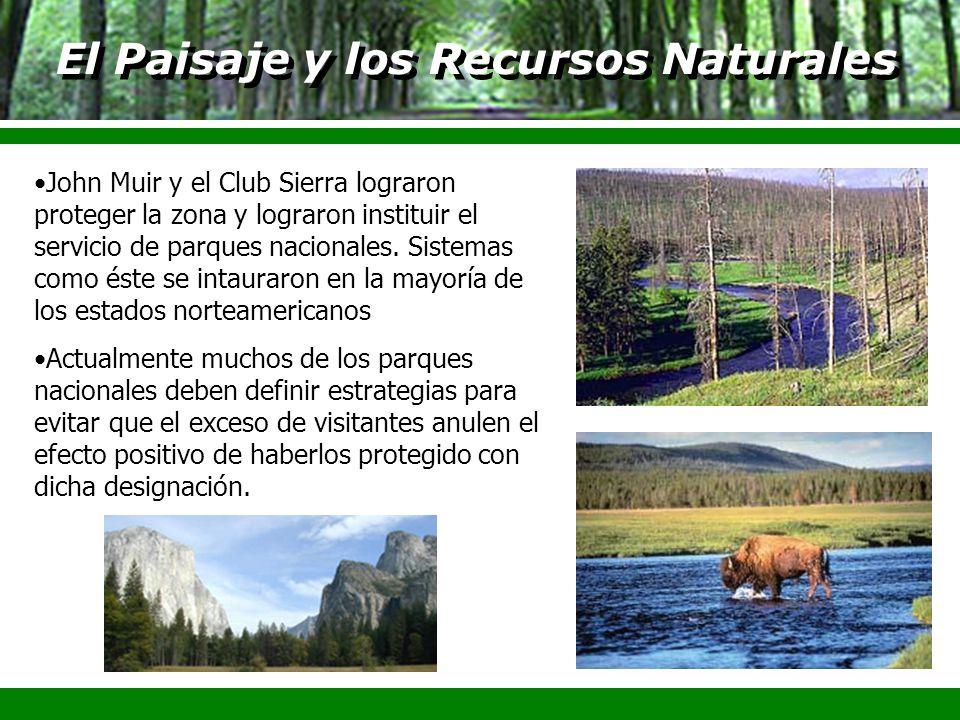 El Paisaje y los Recursos Naturales John Muir y el Club Sierra lograron proteger la zona y lograron instituir el servicio de parques nacionales. Siste