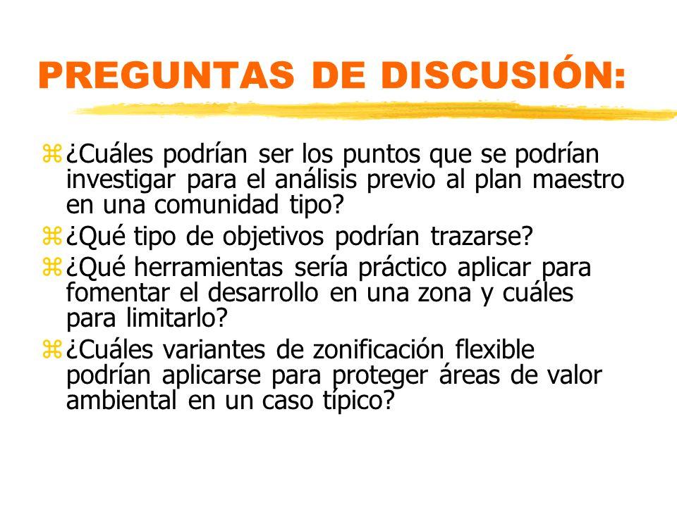 PREGUNTAS DE DISCUSIÓN: z¿Cuáles podrían ser los puntos que se podrían investigar para el análisis previo al plan maestro en una comunidad tipo.