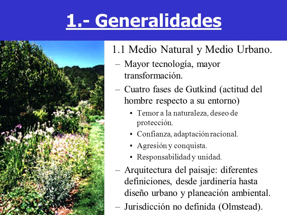 1.1 Medio Natural y Medio Urbano.–Mayor tecnología, mayor transformación.