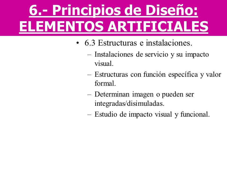 6.3 Estructuras e instalaciones. –Instalaciones de servicio y su impacto visual. –Estructuras con función específica y valor formal. –Determinan image