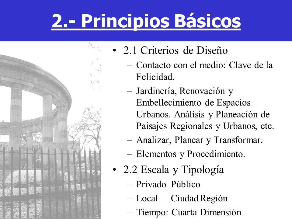 2.1 Criterios de Diseño –Contacto con el medio: Clave de la Felicidad. –Jardinería, Renovación y Embellecimiento de Espacios Urbanos. Análisis y Plane