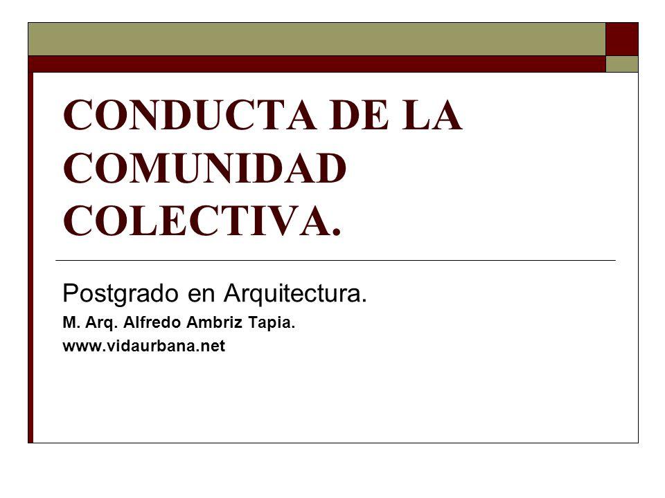 CONDUCTA DE LA COMUNIDAD COLECTIVA. Postgrado en Arquitectura.