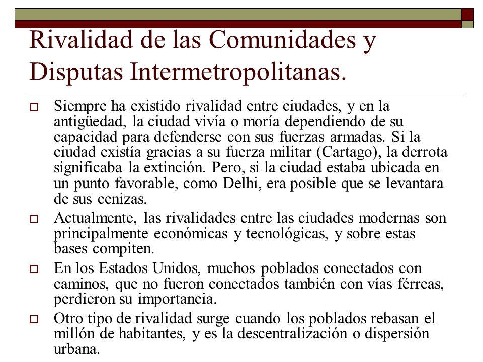 Rivalidad de las Comunidades y Disputas Intermetropolitanas.