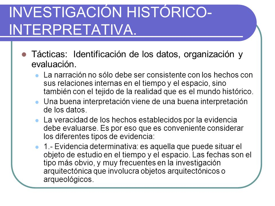 INVESTIGACIÓN HISTÓRICO- INTERPRETATIVA.