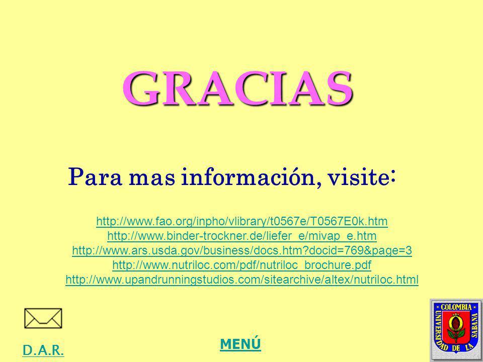 GRACIAS Para mas información, visite: D.A.R. http://www.fao.org/inpho/vlibrary/t0567e/T0567E0k.htm http://www.binder-trockner.de/liefer_e/mivap_e.htm