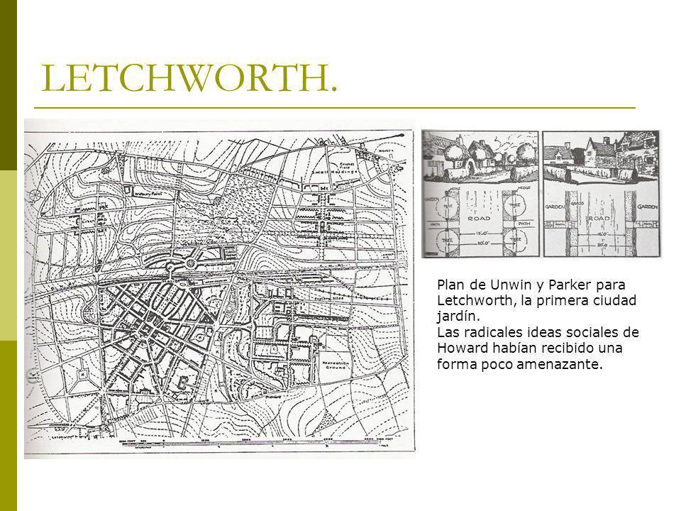 LETCHWORTH. Plan de Unwin y Parker para Letchworth, la primera ciudad jardín. Las radicales ideas sociales de Howard habían recibido una forma poco am