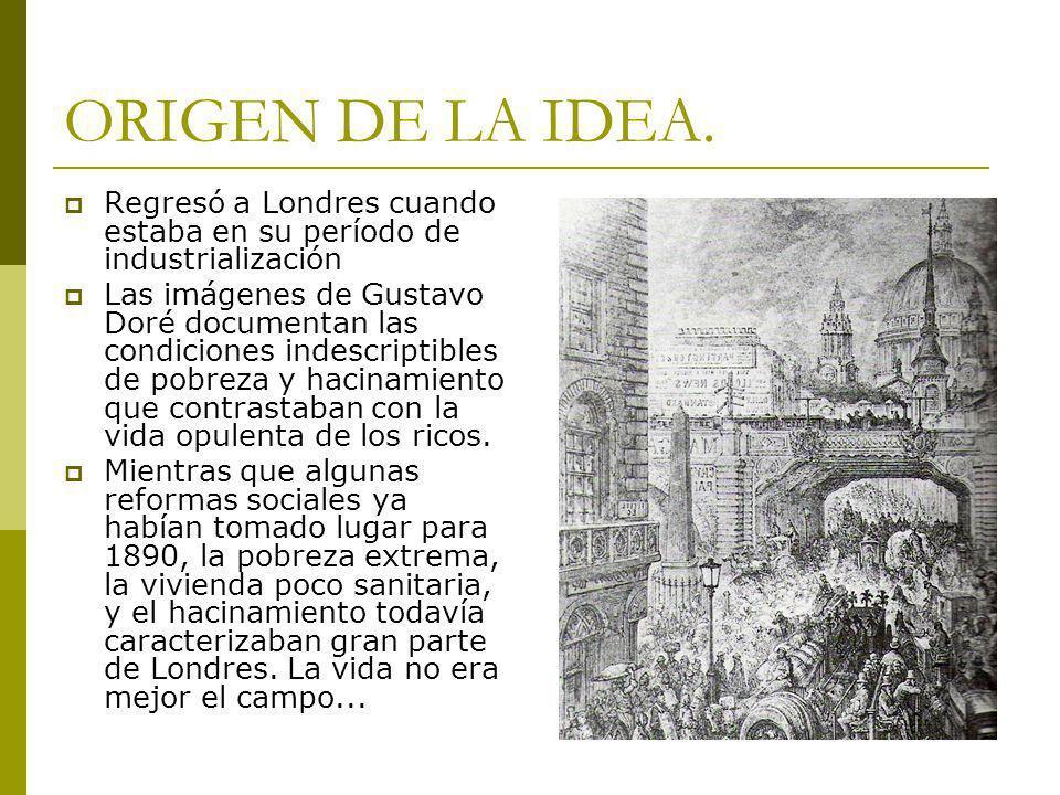 ORIGEN DE LA IDEA. Regresó a Londres cuando estaba en su período de industrialización Las imágenes de Gustavo Doré documentan las condiciones indescri