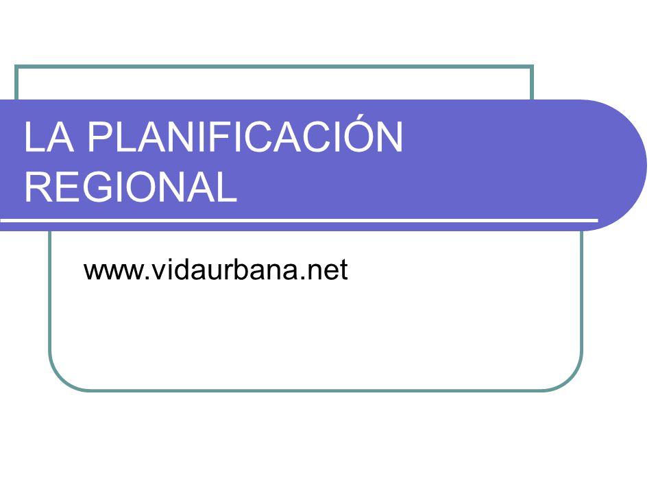 LA PLANIFICACIÓN REGIONAL www.vidaurbana.net