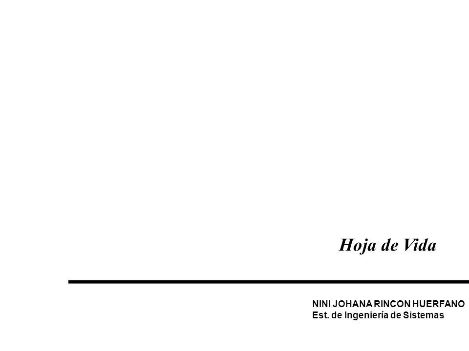 DATOS PERSONALES NombresNini Johana ApellidosRincón Huérfano Lugar de NacimientoYopal - Casanare Fecha de Nacimiento5 de Abril 1983 Cédula de Ciudadanía46.383690 de Sogamoso DirecciónCalle 3 # 3-116 Barrio Sugamuxi (Sogamoso) Teléfono770 20 30 Celular(311)597-04-57