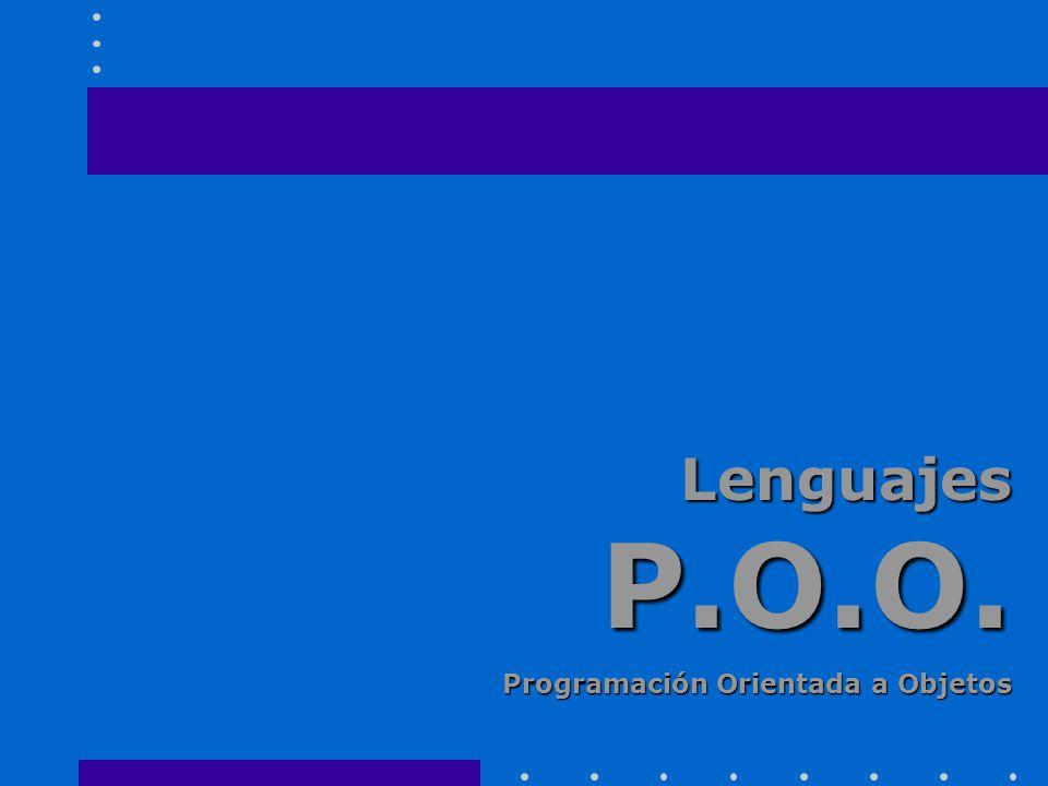 Lenguajes P.O.O. Programación Orientada a Objetos