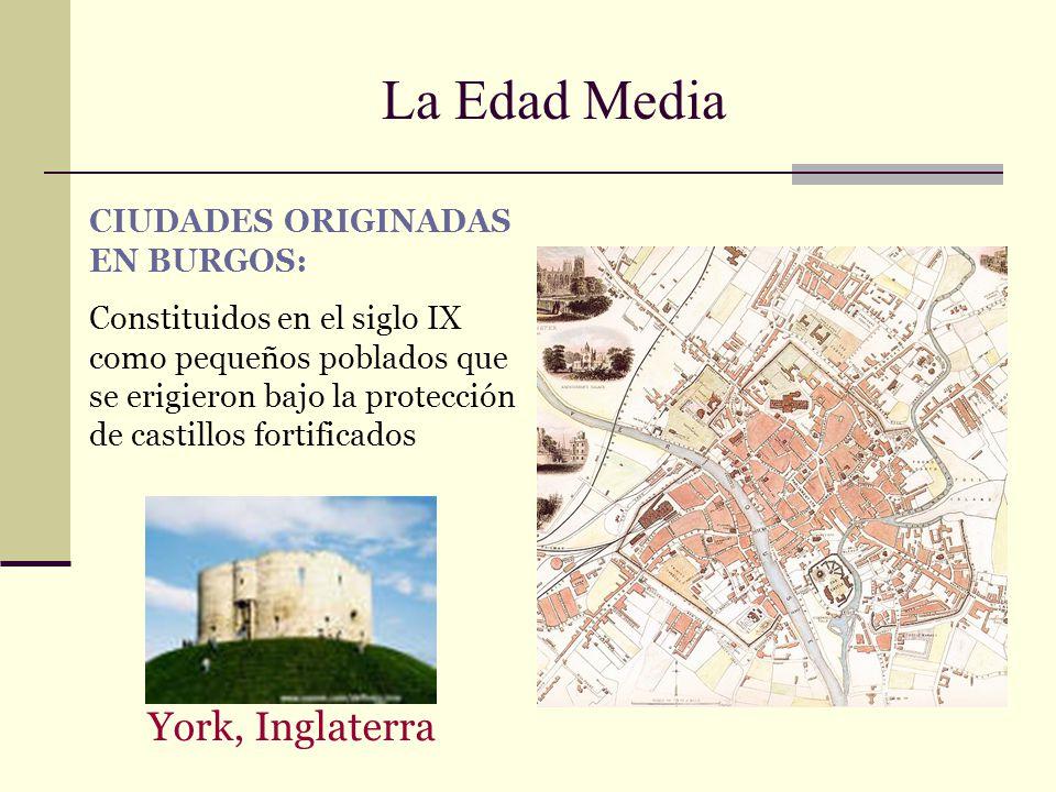 La Edad Media CIUDADES ORIGINADAS EN BURGOS: Constituidos en el siglo IX como pequeños poblados que se erigieron bajo la protección de castillos forti
