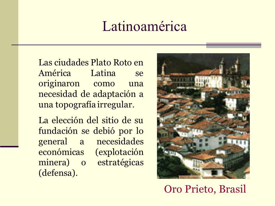 Latinoamérica Las ciudades Plato Roto en América Latina se originaron como una necesidad de adaptación a una topografía irregular. La elección del sit