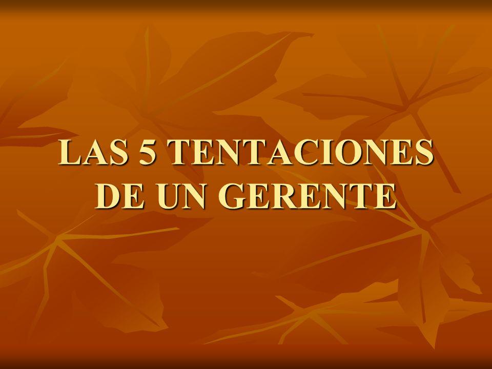 LAS 5 TENTACIONES DE UN GERENTE