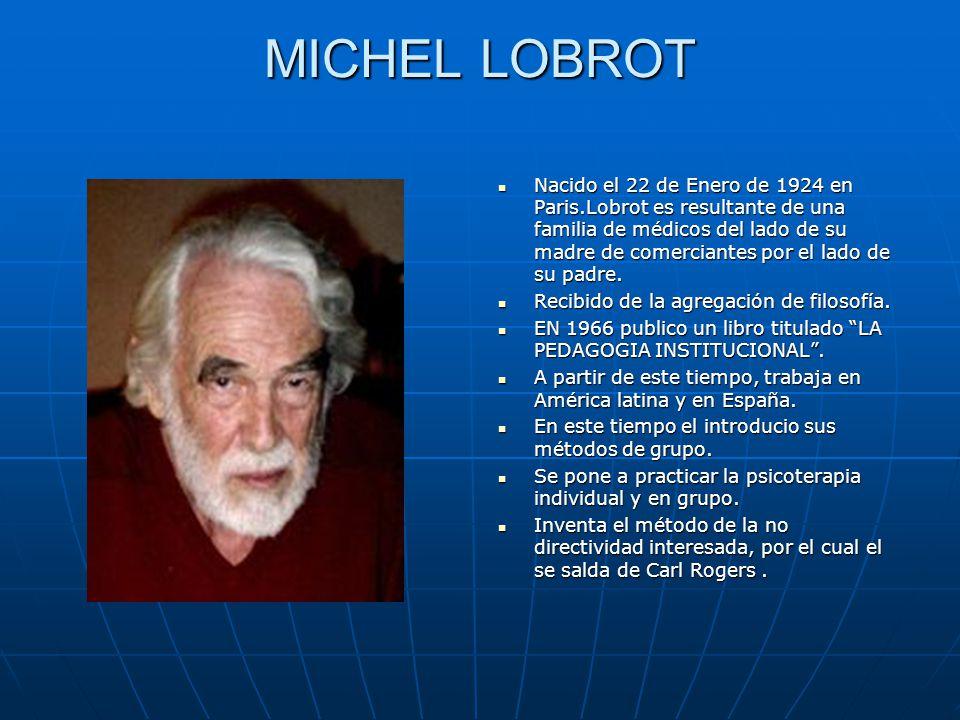 MICHEL LOBROT Nacido el 22 de Enero de 1924 en Paris.Lobrot es resultante de una familia de médicos del lado de su madre de comerciantes por el lado d