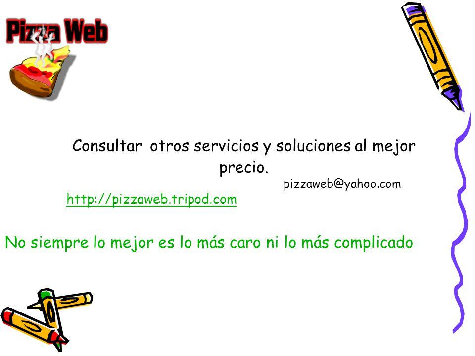 Consultar otros servicios y soluciones al mejor precio.