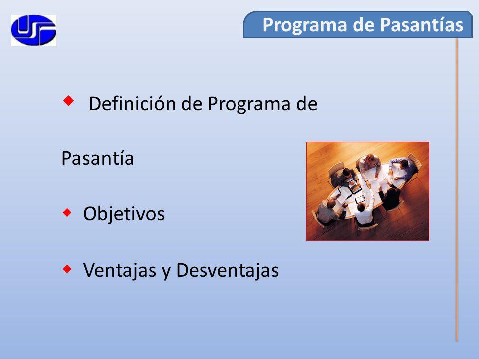 Definición de Programa de Pasantía Objetivos Ventajas y Desventajas Programa de Pasantías