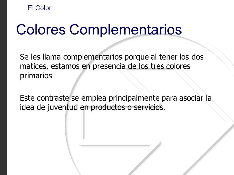 El Color Colores Complementarios Se les llama complementarios porque al tener los dos matices, estamos en presencia de los tres colores primarios Este contraste se emplea principalmente para asociar la idea de juventud en productos o servicios.
