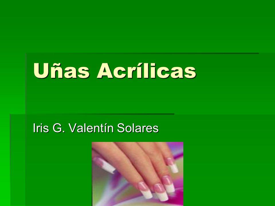 Uñas Acrílicas Iris G. Valentín Solares