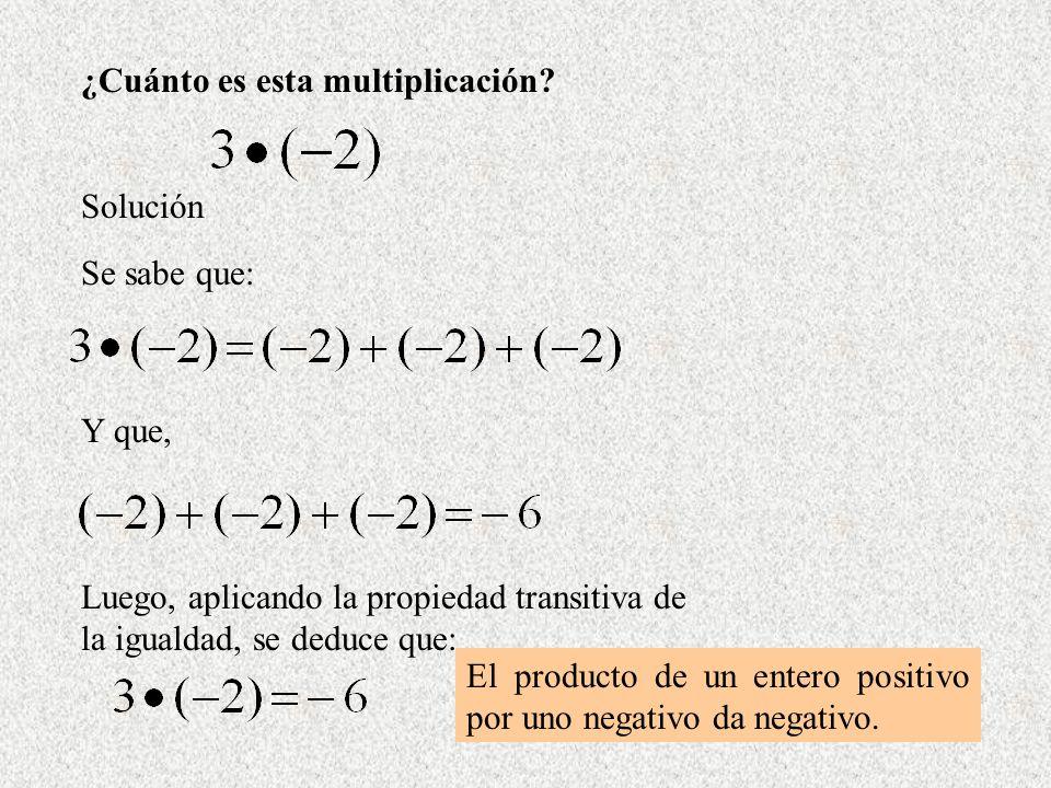 ¿Cuánto es esta multiplicación? Solución Se sabe que: Y que, Luego, aplicando la propiedad transitiva de la igualdad, se deduce que: El producto de un
