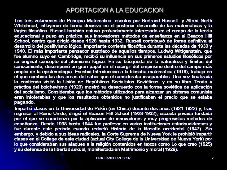 ERIK SANTILLAN CRUZ2 APORTACION A LA EDUCACION Los tres volúmenes de Principia Matemática, escritos por Bertrand Russell y Alfred North Whitehead, inf