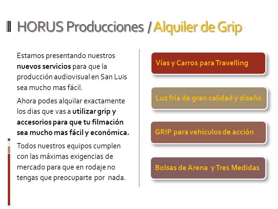 HORUS Producciones / Alquiler de Grip Estamos presentando nuestros nuevos servicios para que la producción audiovisual en San Luis sea mucho mas fácil