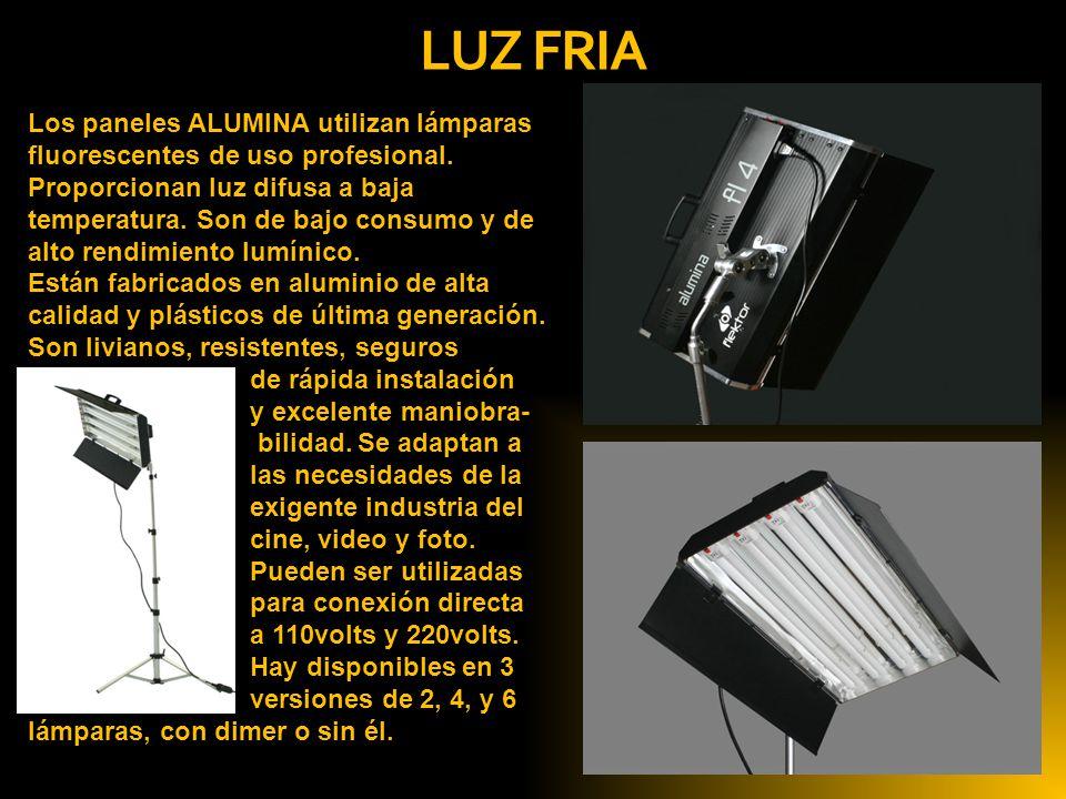 LUZ FRIA Los paneles ALUMINA utilizan lámparas fluorescentes de uso profesional. Proporcionan luz difusa a baja temperatura. Son de bajo consumo y de