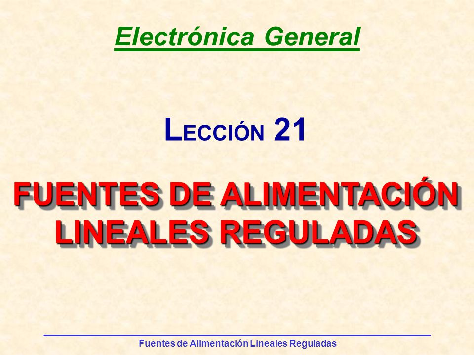 Fuentes de Alimentación Lineales Reguladas RESUMEN 1.
