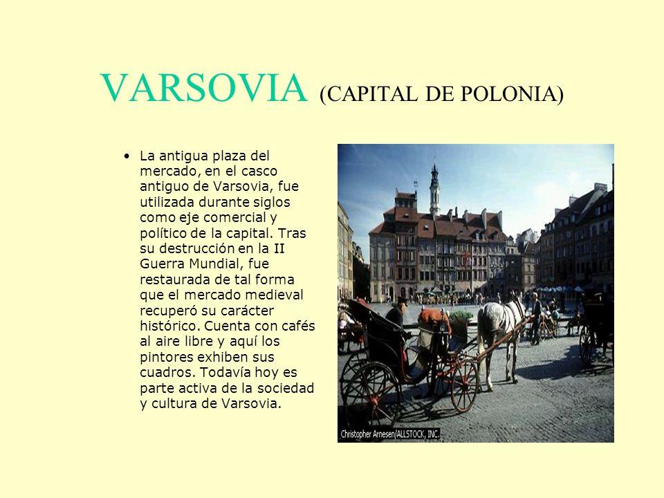 VARSOVIA (CAPITAL DE POLONIA) La antigua plaza del mercado, en el casco antiguo de Varsovia, fue utilizada durante siglos como eje comercial y polític