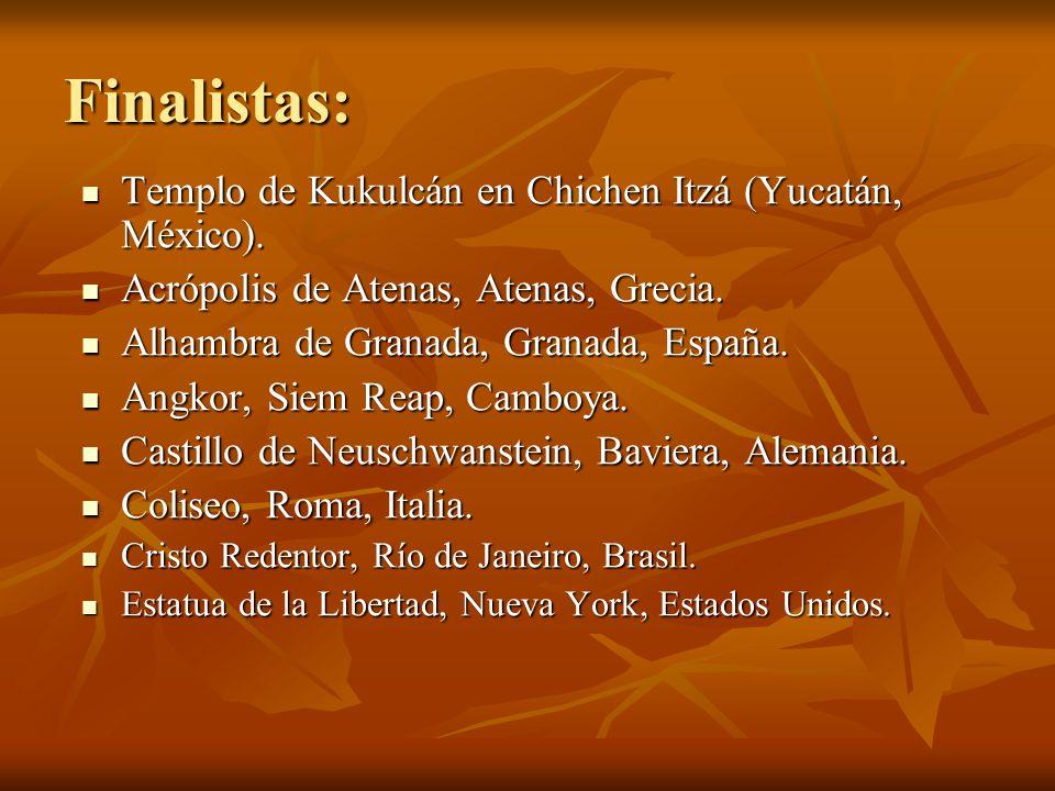 Finalistas: Templo de Kukulcán en Chichen Itzá (Yucatán, México). Templo de Kukulcán en Chichen Itzá (Yucatán, México). Acrópolis de Atenas, Atenas, G