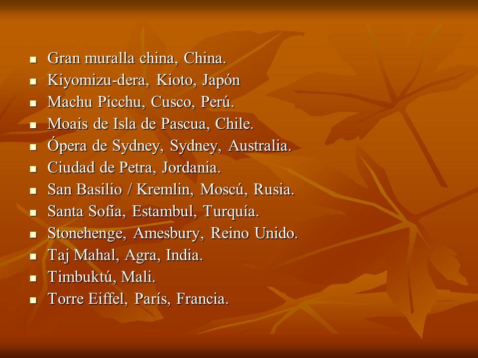 Gran muralla china, China. Gran muralla china, China. Kiyomizu-dera, Kioto, Japón Kiyomizu-dera, Kioto, Japón Machu Picchu, Cusco, Perú. Machu Picchu,