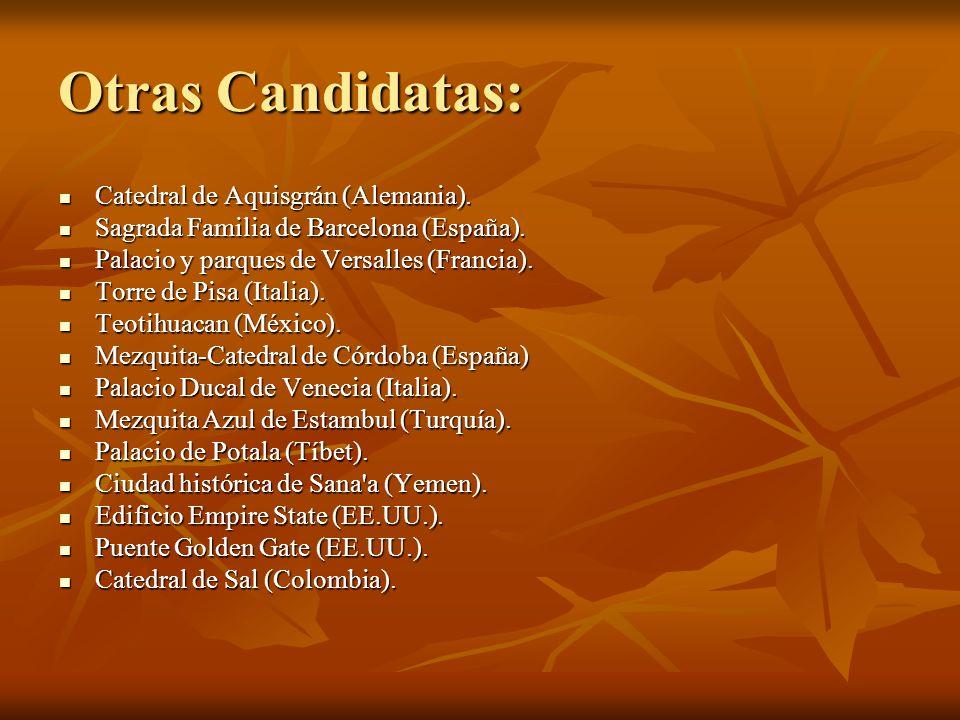 Otras Candidatas: Catedral de Aquisgrán (Alemania). Catedral de Aquisgrán (Alemania). Sagrada Familia de Barcelona (España). Sagrada Familia de Barcel