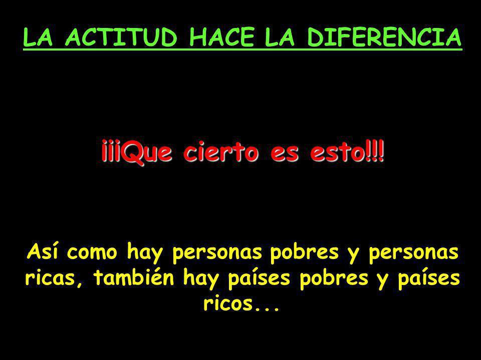LA ACTITUD HACE LA DIFERENCIA ¡¡¡Que cierto es esto!!.