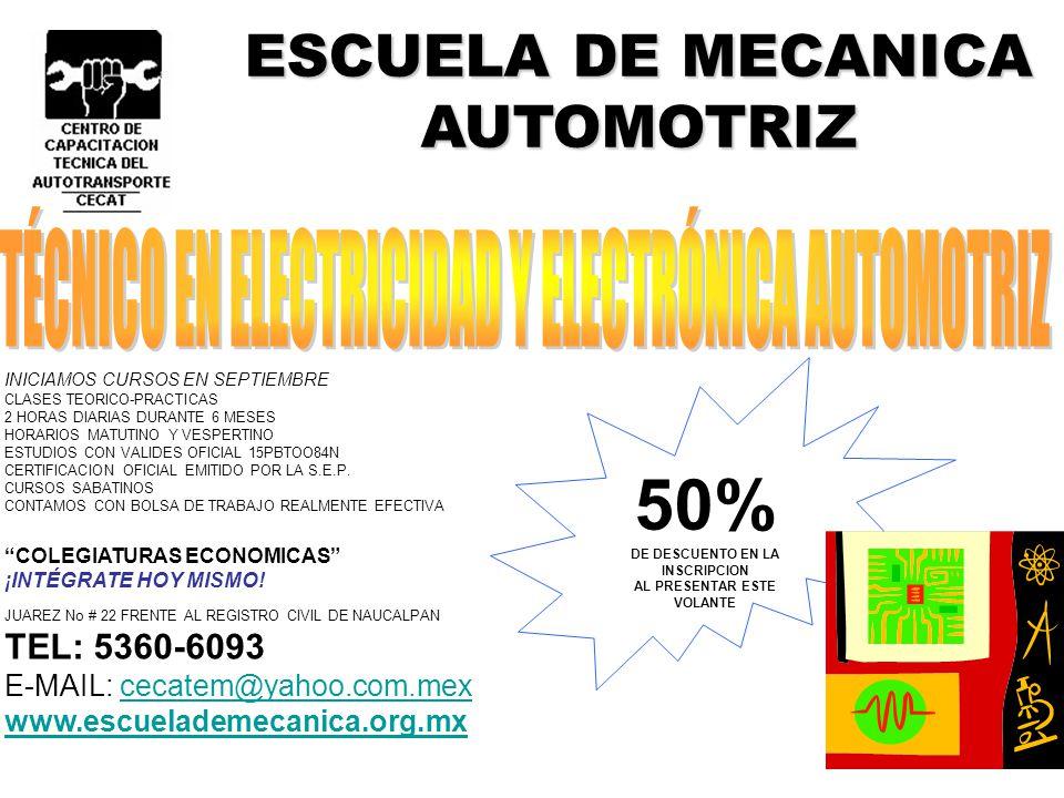 ESCUELA DE MECANICA AUTOMOTRIZ 50% DE DESCUENTO EN LA INSCRIPCION AL PRESENTAR ESTE VOLANTE INICIAMOS CURSOS EN SEPTIEMBRE CLASES TEORICO-PRACTICAS 2