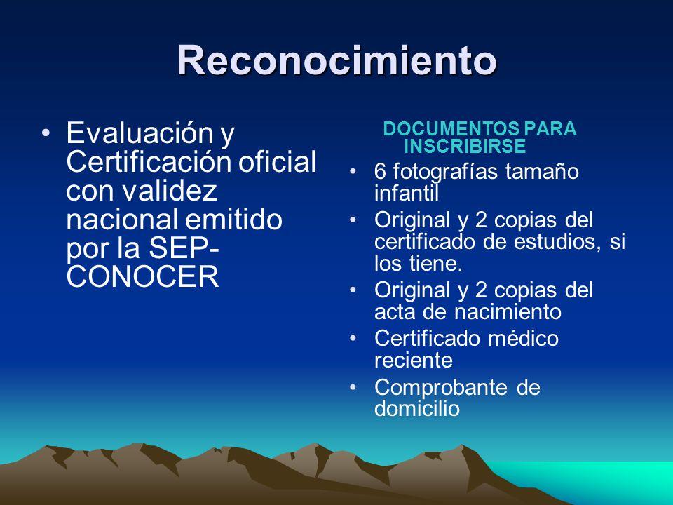 Reconocimiento Evaluación y Certificación oficial con validez nacional emitido por la SEP- CONOCER DOCUMENTOS PARA INSCRIBIRSE 6 fotografías tamaño in