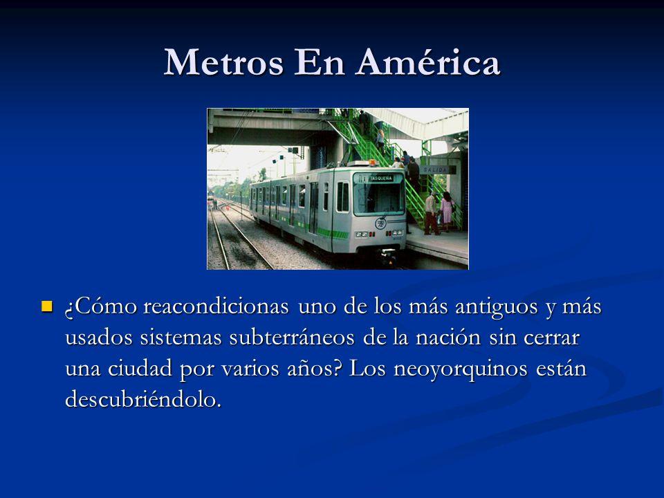 Metros En América ¿Cómo reacondicionas uno de los más antiguos y más usados sistemas subterráneos de la nación sin cerrar una ciudad por varios años?