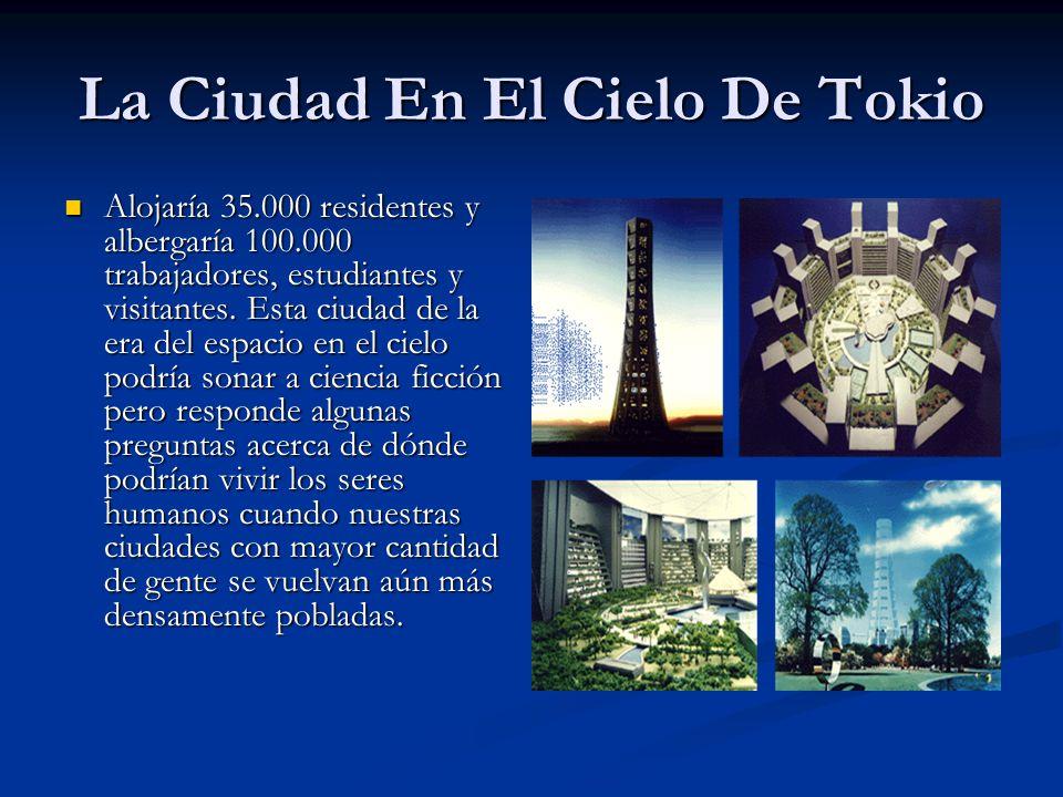 La Ciudad En El Cielo De Tokio Alojaría 35.000 residentes y albergaría 100.000 trabajadores, estudiantes y visitantes. Esta ciudad de la era del espac