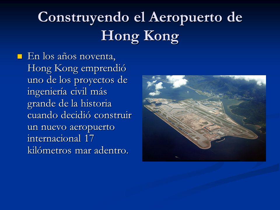 Construyendo el Aeropuerto de Hong Kong En los años noventa, Hong Kong emprendió uno de los proyectos de ingeniería civil más grande de la historia cuando decidió construir un nuevo aeropuerto internacional 17 kilómetros mar adentro.