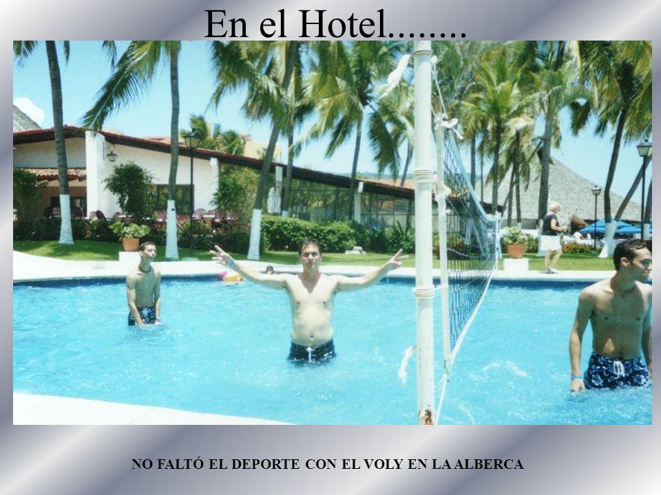 En el Hotel........ NO FALTÓ EL DEPORTE CON EL VOLY EN LA ALBERCA