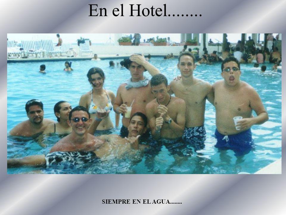 En el Hotel........ SIEMPRE EN EL AGUA........