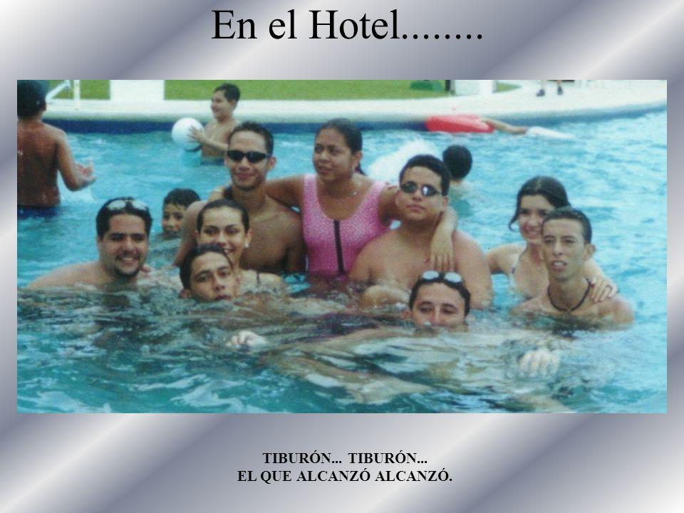 En el Hotel........ TIBURÓN... EL QUE ALCANZÓ ALCANZÓ.