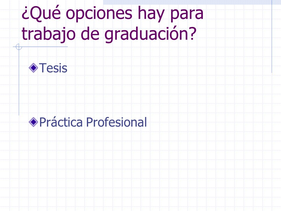 ¿Qué opciones hay para trabajo de graduación Tesis Práctica Profesional