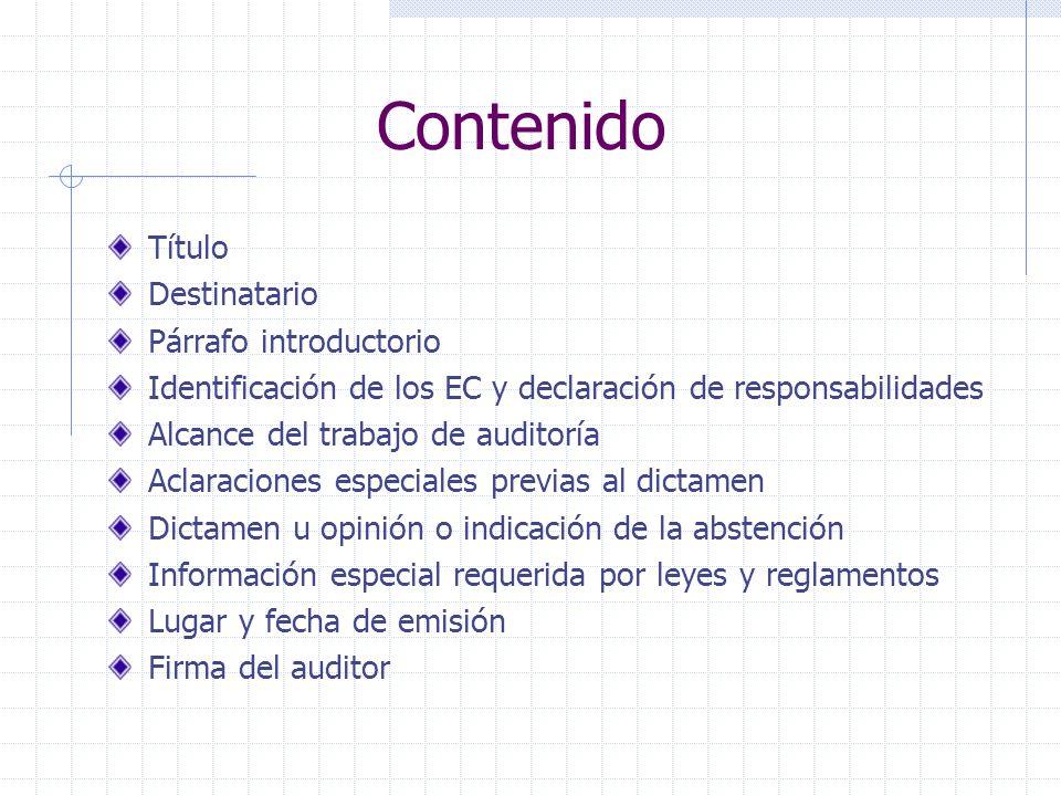Contenido Título Destinatario Párrafo introductorio Identificación de los EC y declaración de responsabilidades Alcance del trabajo de auditoría Aclar