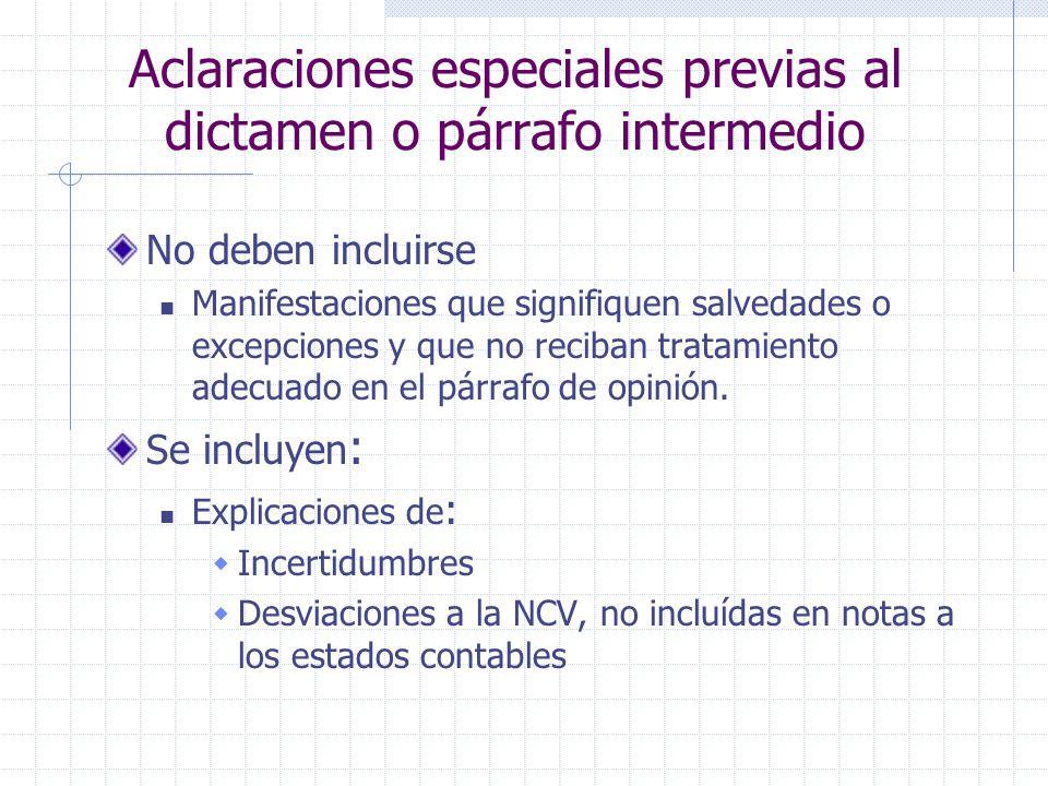 Aclaraciones especiales previas al dictamen o párrafo intermedio No deben incluirse Manifestaciones que signifiquen salvedades o excepciones y que no