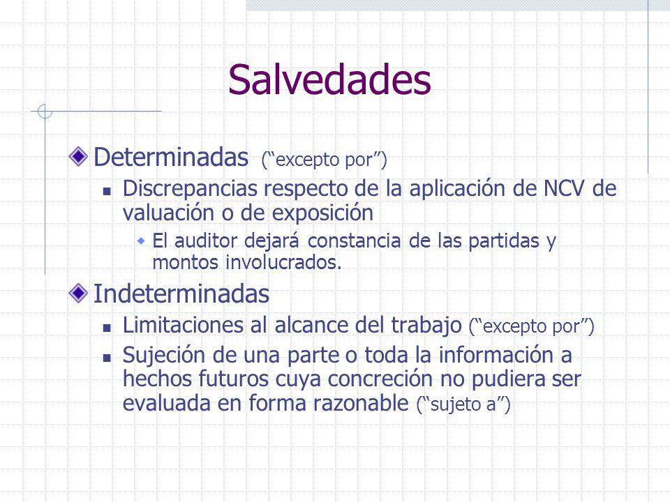 Salvedades Determinadas (excepto por) Discrepancias respecto de la aplicación de NCV de valuación o de exposición El auditor dejará constancia de las