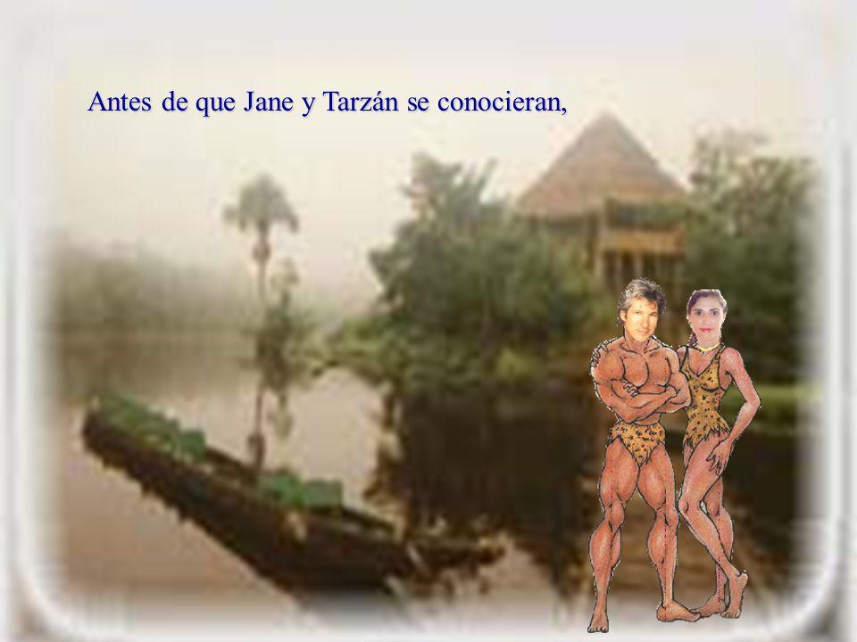 Antes de que Jane y Tarzán se conocieran,